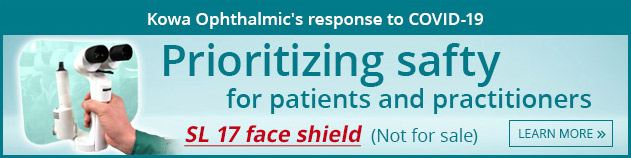 Kowa Ophthalmic's response to COVID-19  Prioritizing safty for pationts and practitioners SL 17 face shield (not for sale)